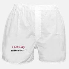 I Love My PALEOBIOLOGIST Boxer Shorts