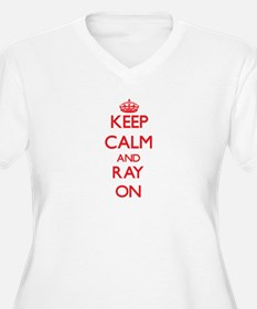 Keep Calm and Ray ON Plus Size T-Shirt