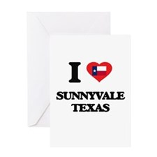 I love Sunnyvale Texas Greeting Cards