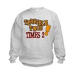 Terrible Twos - Times 2! Kids Sweatshirt