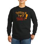 Terrible Twos - Times 2! Long Sleeve Dark T-Shirt