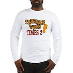 Terrible Twos - Times 2! Long Sleeve T-Shirt