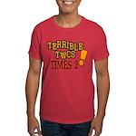 Terrible Twos - Times 2! Dark T-Shirt