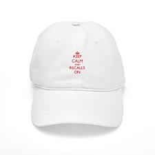 Keep Calm and Recalls ON Baseball Cap