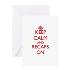 Keep Calm and Recaps ON Greeting Cards