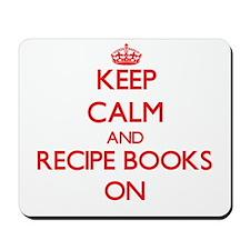 Keep Calm and Recipe Books ON Mousepad