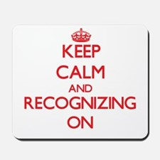 Keep Calm and Recognizing ON Mousepad