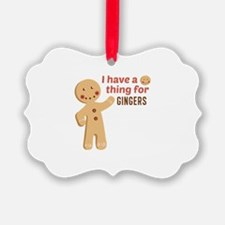 I Have A Thing For Gingers Ornament