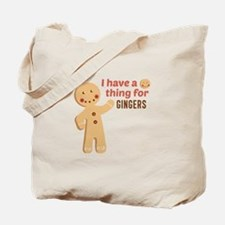 I Have A Thing For Gingers Tote Bag