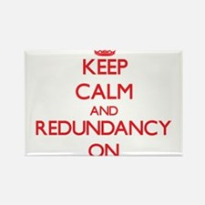 Keep Calm and Redundancy ON Magnets