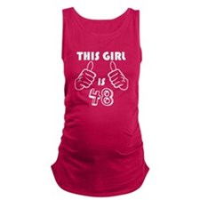 This Girl Is 48 Maternity Tank Top