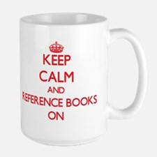 Keep Calm and Reference Books ON Mugs