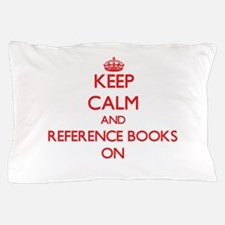 Keep Calm and Reference Books ON Pillow Case