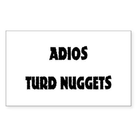 Adios Turd Nuggets Rectangle Sticker