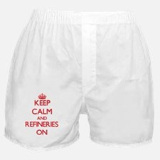 Keep Calm and Refineries ON Boxer Shorts