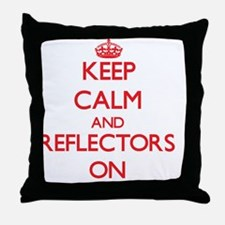 Keep Calm and Reflectors ON Throw Pillow