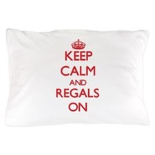 Keep Calm and Regals ON Pillow Case