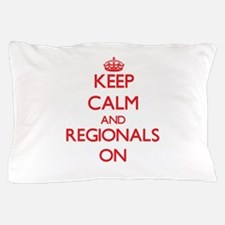 Keep Calm and Regionals ON Pillow Case