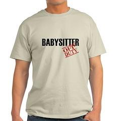 Off Duty Babysitter T-Shirt