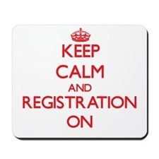Keep Calm and Registration ON Mousepad