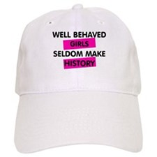 Well Behaved Girls Baseball Cap
