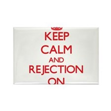Keep Calm and Rejection ON Magnets