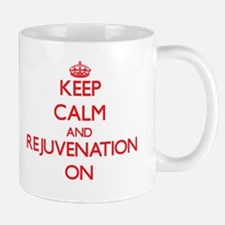 Keep Calm and Rejuvenation ON Mugs