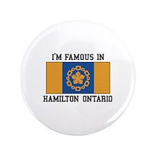 Famous In Hamilton Button