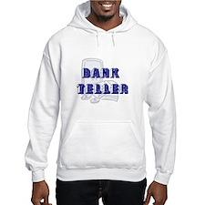 Bank Teller Hoodie
