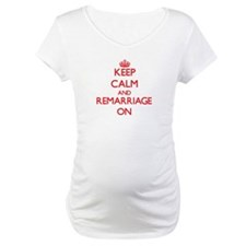 Keep Calm and Remarriage ON Shirt