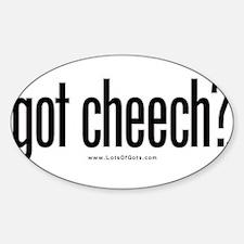 got cheech? Oval Decal