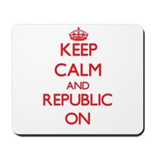 Keep Calm and Republic ON Mousepad