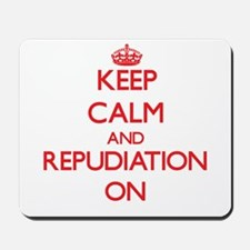 Keep Calm and Repudiation ON Mousepad