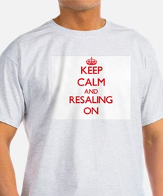 Keep Calm and Resaling ON T-Shirt
