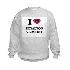 I love Royalton Vermont Sweatshirt