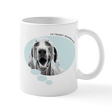 I'm Thinkin' Weimaraner! Mug