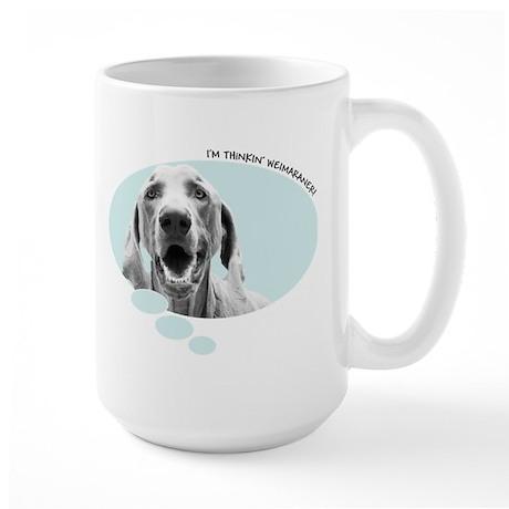 I'm Thinkin' Weimaraner! Large Mug