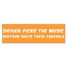 DRIVER PICKS THE MUSIC SHOTGUN SHUT Bumper Bumper Sticker