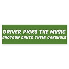DRIVER PICKS THE MUSIC SHOTGUN SHUT Bumper Bumper Bumper Sticker