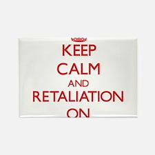 Keep Calm and Retaliation ON Magnets