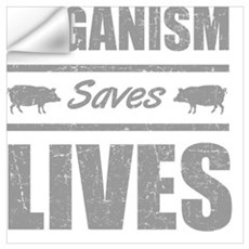 Veganism Saves Lives Wall Decal
