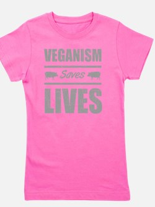 Veganism Saves Lives Girl's Tee