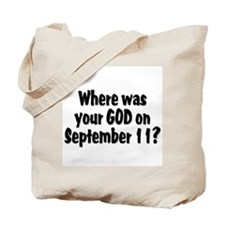 Where Was Your God on 9/11 Tote Bag