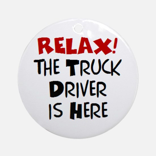truck driver here Round Ornament