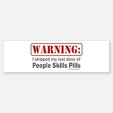 People Skills Pills Bumper Bumper Bumper Sticker