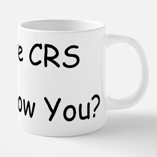 I Have CRS Mugs