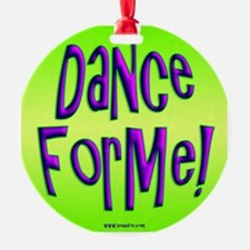 Dance for Me! Ornament