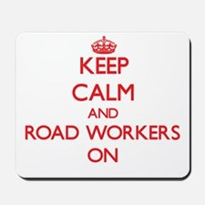 Keep Calm and Road Workers ON Mousepad
