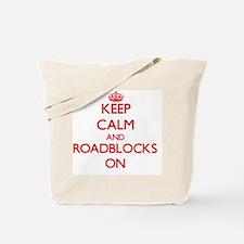 Keep Calm and Roadblocks ON Tote Bag