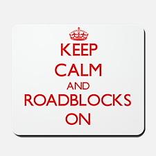 Keep Calm and Roadblocks ON Mousepad